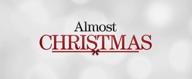 """#GIVEAWAY: ENTER TO WIN ADVANCE PASSES TO SEE """"ALMOST CHRISTMAS"""""""