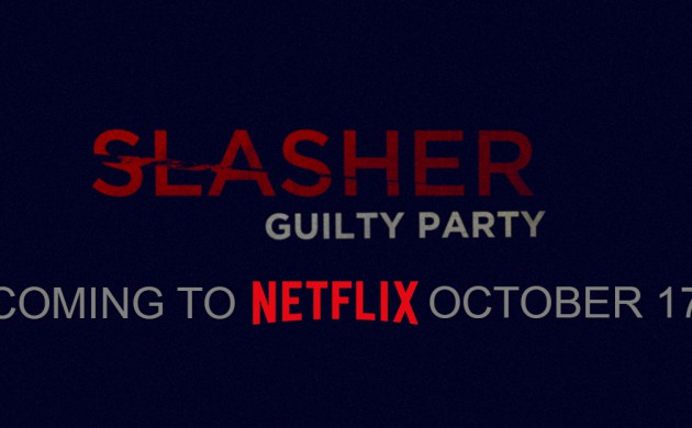 "#FIRSTLOOK: ""SLASHER: GUILTY PARTY"" ON NETFLIX"