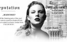 "#NEWMUSIC: TAYLOR SWIFT – ""reputation"""