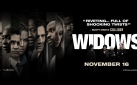 "#GIVEAWAY: ENTER TO WIN ADVANCE PASSES TO SEE ""WIDOWS"""