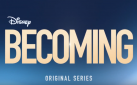 """#FIRSTLOOK: NEW TRAILER FOR """"BECOMING"""" ON DISNEY+"""