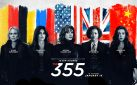 "#FIRSTLOOK: NEW TRAILER FOR ""THE 355"""