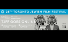 #TJFF: 2020 TORONTO JEWISH FILM FESTIVAL ONLINE: FALL EDITION PREVIEW