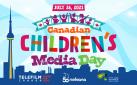 #FIRSTLOOK: CANADIAN CHILDREN'S MEDIA DAY