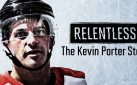 """#FIRSTLOOK: """"RELENTLESS: THE KEVIN PORTER STORY"""" COMING TO HOLLYWOOD SUITE"""