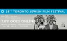 #TJFF: 2020 TORONTO JEWISH FILM FESTIVAL ONLINE: FALL EDITION PREVIEW