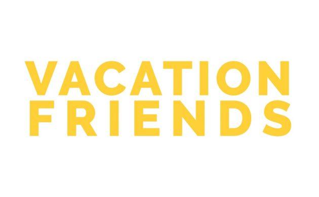 "#FIRSTLOOK: ""VACATION FRIENDS"" NEW TRAILER"